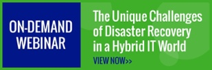 Live Webinar 8/9/17 @1pm CT: The Unique Challenges of Disaster Recovery in a Hybrid IT World - Register Now