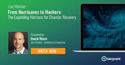 Webinar: Watch Now - From Hurricanes to Hackers: The Expanding Horizons for Disaster recovery