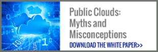 Public Clouds: Myths & Misconceptions - download the white paper