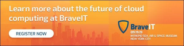 Learn more about the future of cloud computing at BraveIT in NYC on 9/19/19. Register Now.