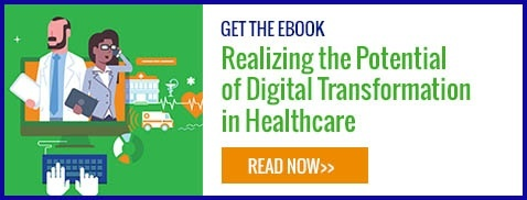 Get the eBook: Realizing the Potential of Digital Transformation in Healthcare