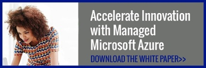 Accelerate Innovation with Managed Microsoft Azure - download the white paper