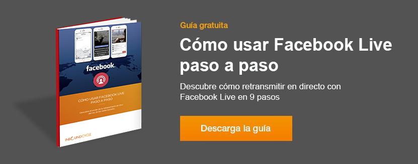 Facebook Live: guía de cómo usarlo paso a paso