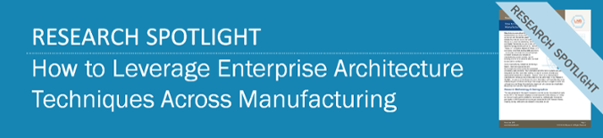 How to Leverage Enterprise Architecture Techniques Across Manufacturing