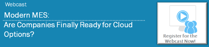 Modern MES: Are Companies Finally Ready for Cloud Options? [Webcast]