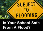 Is Your School Safe  From a Flood?