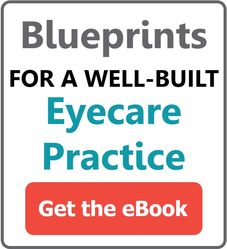 Blue Print for a Well Built Eyecare Practice