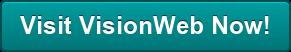 Visit VisionWeb Now!