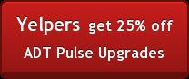 Yelpersget 25%off  ADT Pulse Upgrades