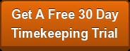 Get A Free 30 Day Timekeeping Trial