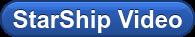 StarShip Video