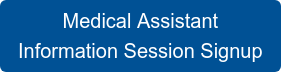 Medical Assistant Information Session Signup