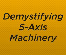 Demystifying 5-Axis 3