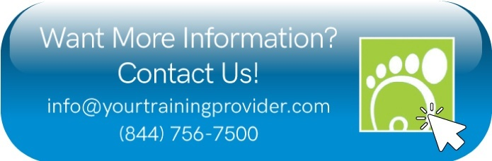Want more information? Email info@yourtrainingprovider.com or call us at (844) 756-7500.