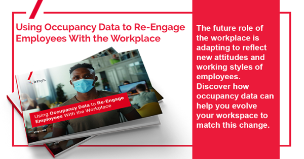 Using Occupancy Data to Re-Engage Employees With the Workplace