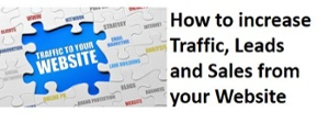How to get Traffic,   Leads and Sales  to your Business