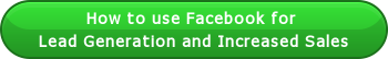 How to use Facebook for  Lead Generation and Increased Sales