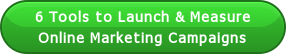 6 Tools to Launch & Measure Online Marketing Campaigns