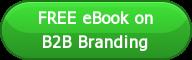 FREE eBook on B2B Branding
