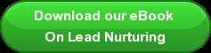 Download our eBook  On Lead Nurturing