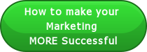 How to make your  Marketing  MORE Successful