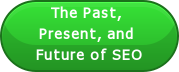 The Past,  Present, and  Future of SEO
