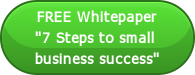 """FREE Whitepaper """"7 Steps to small  business success"""""""