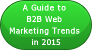 A Guide to  B2B Web  Marketing Trends   in 2015