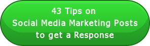 43 Tips on  Social Media Marketing Posts to get a Response
