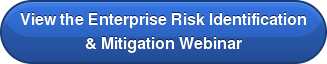 View the Enterprise Risk Identification & Mitigation Webinar