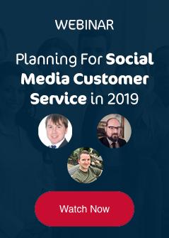 Watch the webinar - planning for social media customer service in 2019