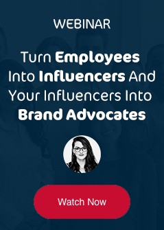 Watch now - Turn your employees into influencers and influencers into brand advocates