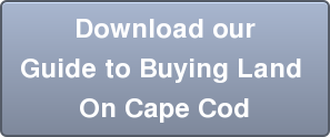 Download our Guide to Buying Land  On Cape Cod