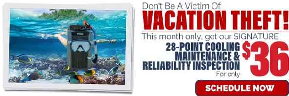 Don't be a victim of vacation theft get your AC maintained today.