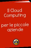 Guida al Cloud Computing per le piccole aziende