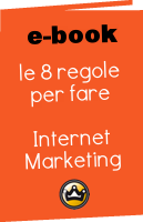 Le 8 regole per fare Internet Marketing