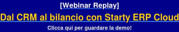 [Webinar Replay] Dal CRM al bilancio con Starty ERP Cloud Clicca qui per  guardare la demo!