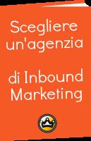 Scegliere un'agenzia di Inbound Marketing