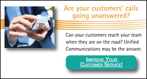 Unified Communications allows your customers to reach you any time