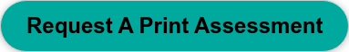 Request Your Free Print Assessment