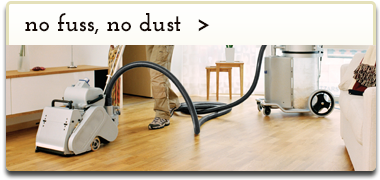 No Fuss, No Dust.