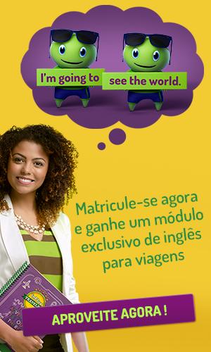 Matricule-se agora  e ganhe um módulo exclusivo de inglês para viagens