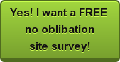 Yes! I want a FREE  no oblibation site survey!