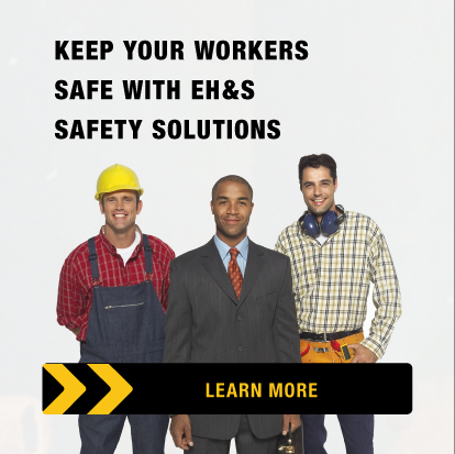 KEEP YOUR WORKERS SAFE WITH EH&S SAFETY SOLUTIONS
