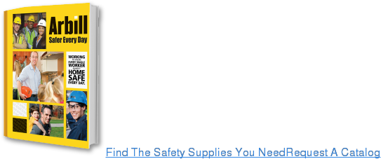 Find The Safety Supplies You NeedRequest A Catalog
