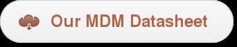 Our MDM Datasheet