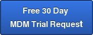 Free 30 Day  MDM Trial Request