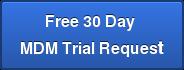 Free 30 Day MDM Trial Request