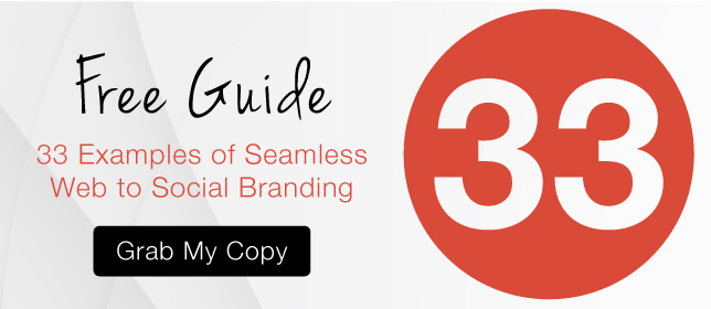 Free Guide: 33 Examples of Seamless Web to Social Branding