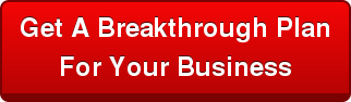 Get A Breakthrough Plan  For Your Business